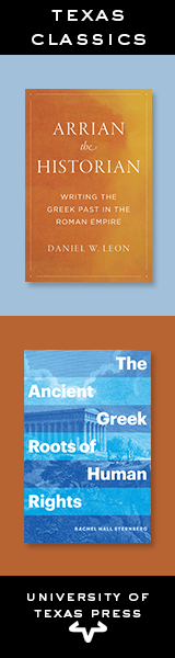 "Texas Classics presents ""Arrian the Historian: Writing the Greek Past in the Roman Empire"" by Daniel W. Leon and ""The Ancient Greek Roots of Human Rights"" by Rachel Hall Sternberg from the University of Texas Press"
